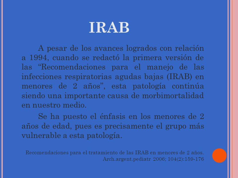 IRAB A pesar de los avances logrados con relación a 1994, cuando se redactó la primera versión de las Recomendaciones para el manejo de las infeccione