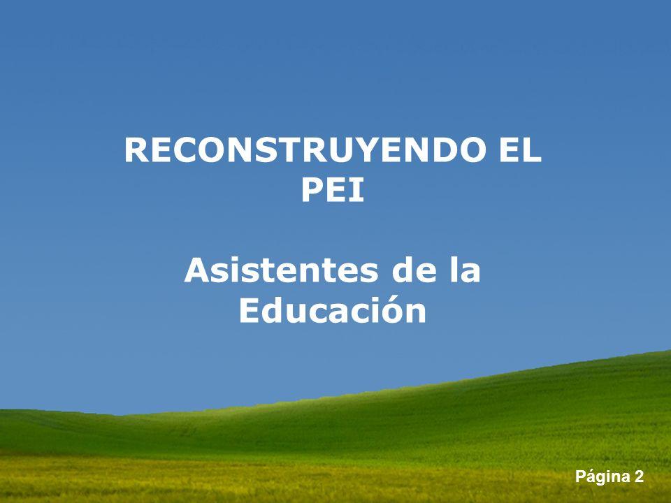 Página 2 RECONSTRUYENDO EL PEI Asistentes de la Educación
