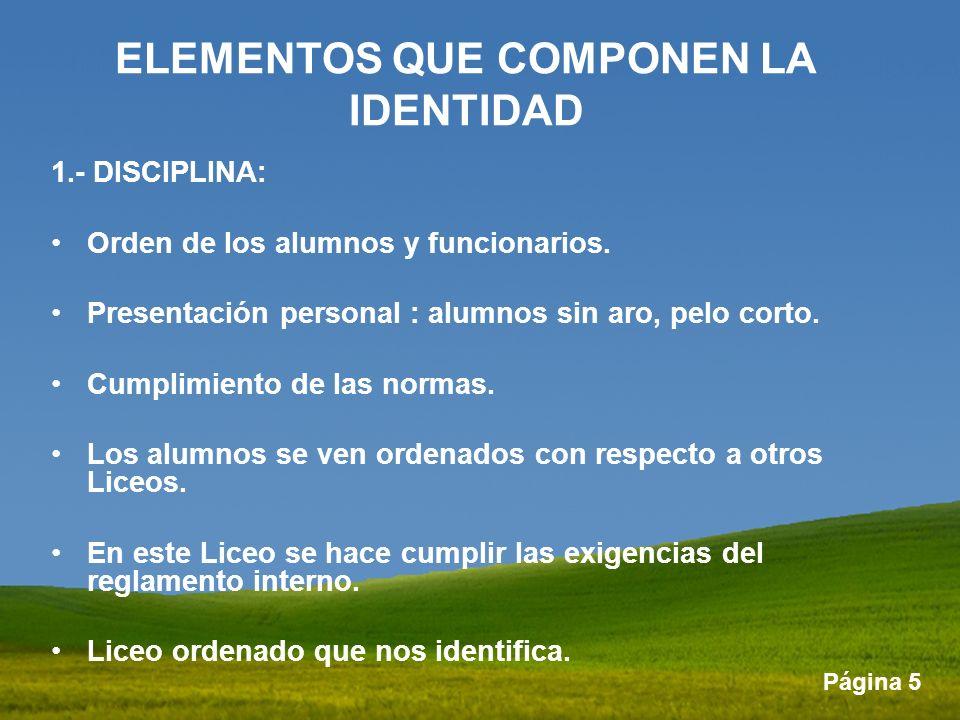 Página 5 1.- DISCIPLINA: Orden de los alumnos y funcionarios. Presentación personal : alumnos sin aro, pelo corto. Cumplimiento de las normas. Los alu