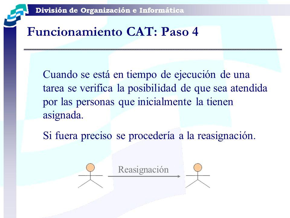 División de Organización e Informática Cuando se está en tiempo de ejecución de una tarea se verifica la posibilidad de que sea atendida por las perso
