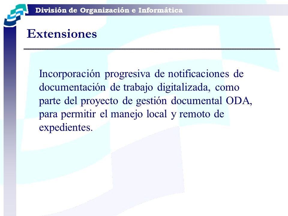 División de Organización e Informática Incorporación progresiva de notificaciones de documentación de trabajo digitalizada, como parte del proyecto de