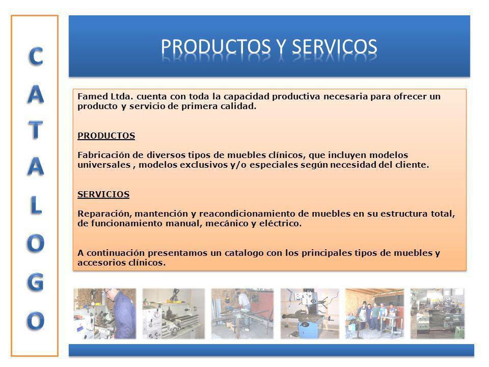Famed Ltda. cuenta con toda la capacidad productiva necesaria para ofrecer un producto y servicio de primera calidad. PRODUCTOS Fabricación de diverso