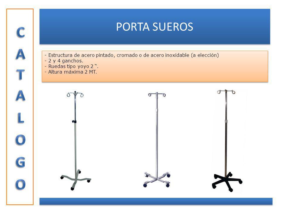 PORTA SUEROS - Estructura de acero pintado, cromado o de acero inoxidable (a elección) - 2 y 4 ganchos. - Ruedas tipo yoyo 2. - Altura máxima 2 MT. -