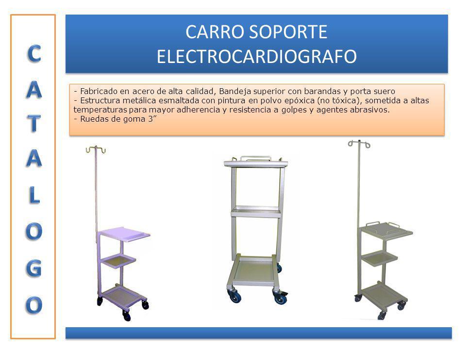 CARRO SOPORTE ELECTROCARDIOGRAFO - Fabricado en acero de alta calidad, Bandeja superior con barandas y porta suero - Estructura metálica esmaltada con