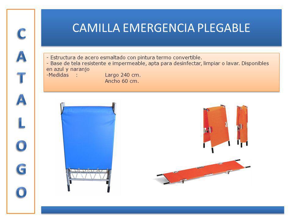 CAMILLA EMERGENCIA PLEGABLE - Estructura de acero esmaltado con pintura termo convertible. - Base de tela resistente e impermeable, apta para desinfec