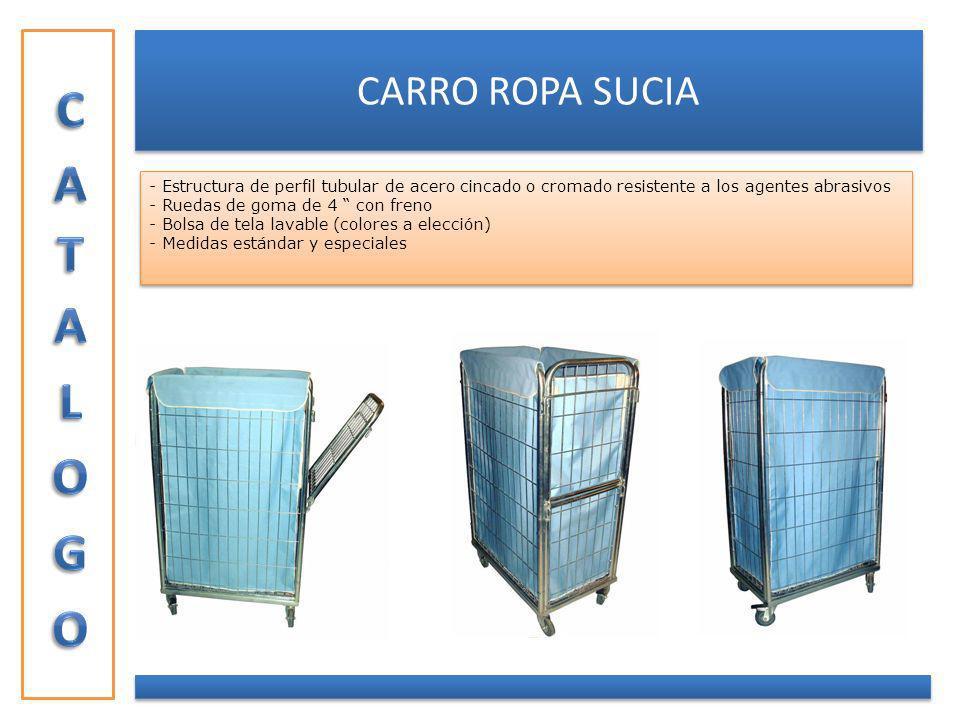CARRO ROPA SUCIA - Estructura de perfil tubular de acero cincado o cromado resistente a los agentes abrasivos - Ruedas de goma de 4 con freno - Bolsa