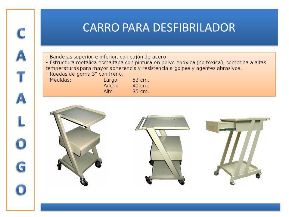 CARRO DE PARO BÁSICO - Bandeja de acero inoxidable, con barandas, 2 cajones, porta suero y porta cilindro tipo E cromados, asa de transporte.