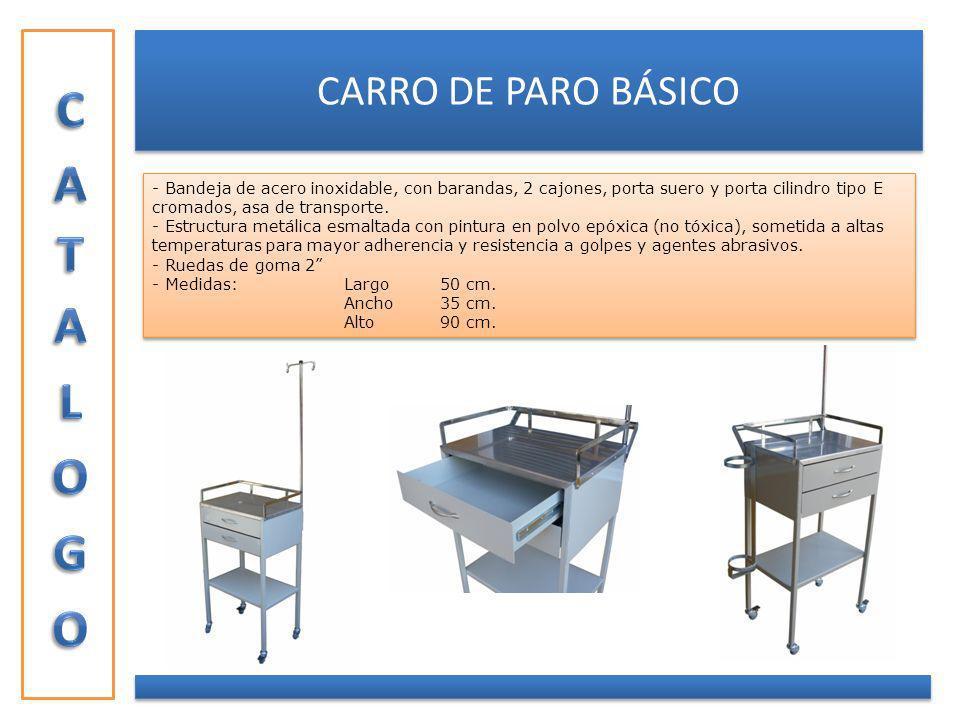 CARRO DE PARO BÁSICO - Bandeja de acero inoxidable, con barandas, 2 cajones, porta suero y porta cilindro tipo E cromados, asa de transporte. - Estruc