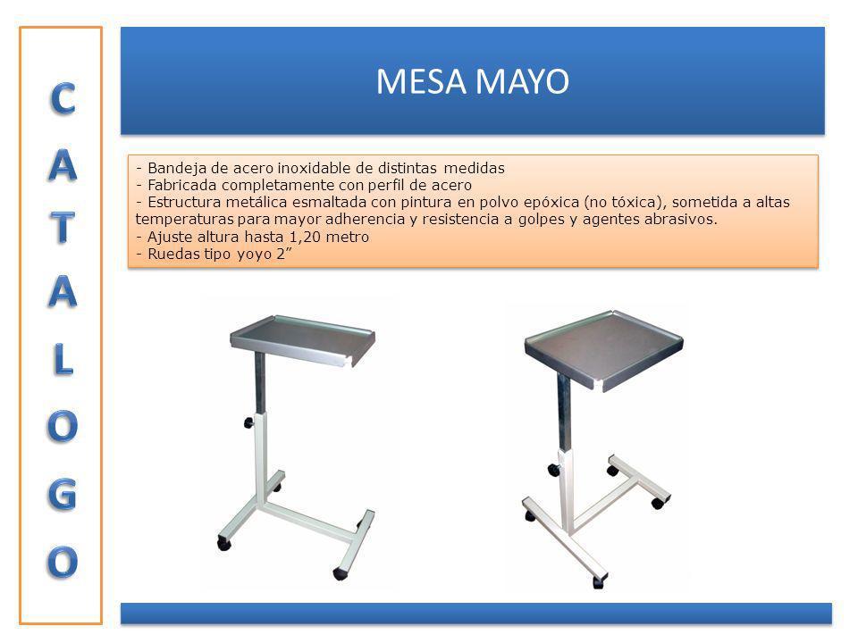 MESA MAYO - Bandeja de acero inoxidable de distintas medidas - Fabricada completamente con perfil de acero - Estructura metálica esmaltada con pintura