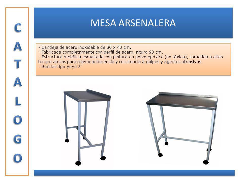 MESA ARSENALERA - Bandeja de acero inoxidable de 80 x 40 cm. - Fabricada completamente con perfil de acero, altura 90 cm. - Estructura metálica esmalt