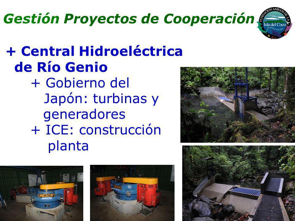 + Central Hidroeléctrica de Río Genio + Gobierno del Japón: turbinas y generadores + ICE: construcción planta Gestión Proyectos de Cooperación