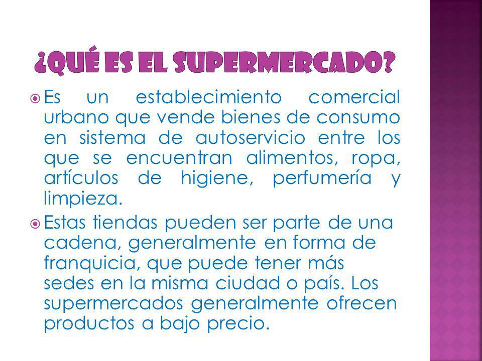 El supermercado fue patentado por Clarence Saunders quien lo ideó para facilitar el trabajo del vendedor, pues si el cliente toma él mismo los productos de los estantes, el vendedor sólo se tiene que encargar de cobrar y reponer los productos.