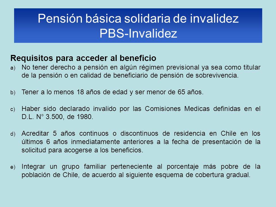 Requisitos para acceder al beneficio a) No tener derecho a pensión en algún régimen previsional ya sea como titular de la pensión o en calidad de beneficiario de pensión de sobrevivencia.