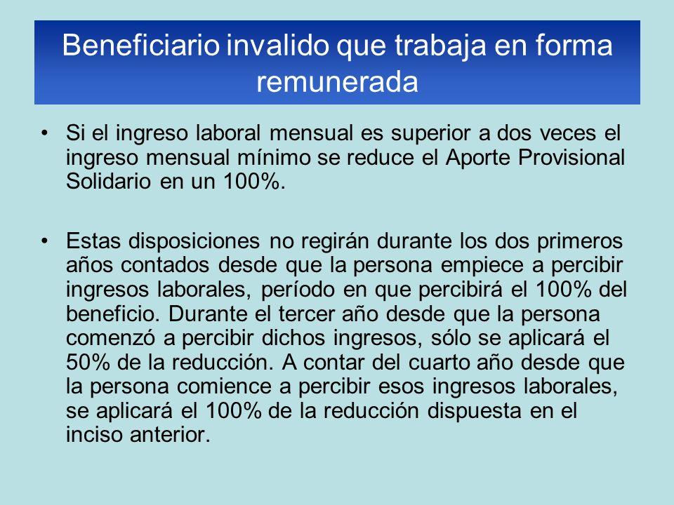 Si el ingreso laboral mensual es superior a dos veces el ingreso mensual mínimo se reduce el Aporte Provisional Solidario en un 100%. Estas disposicio