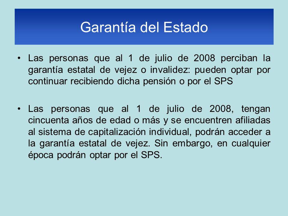 Garantía del Estado Las personas que al 1 de julio de 2008 perciban la garantía estatal de vejez o invalidez: pueden optar por continuar recibiendo di