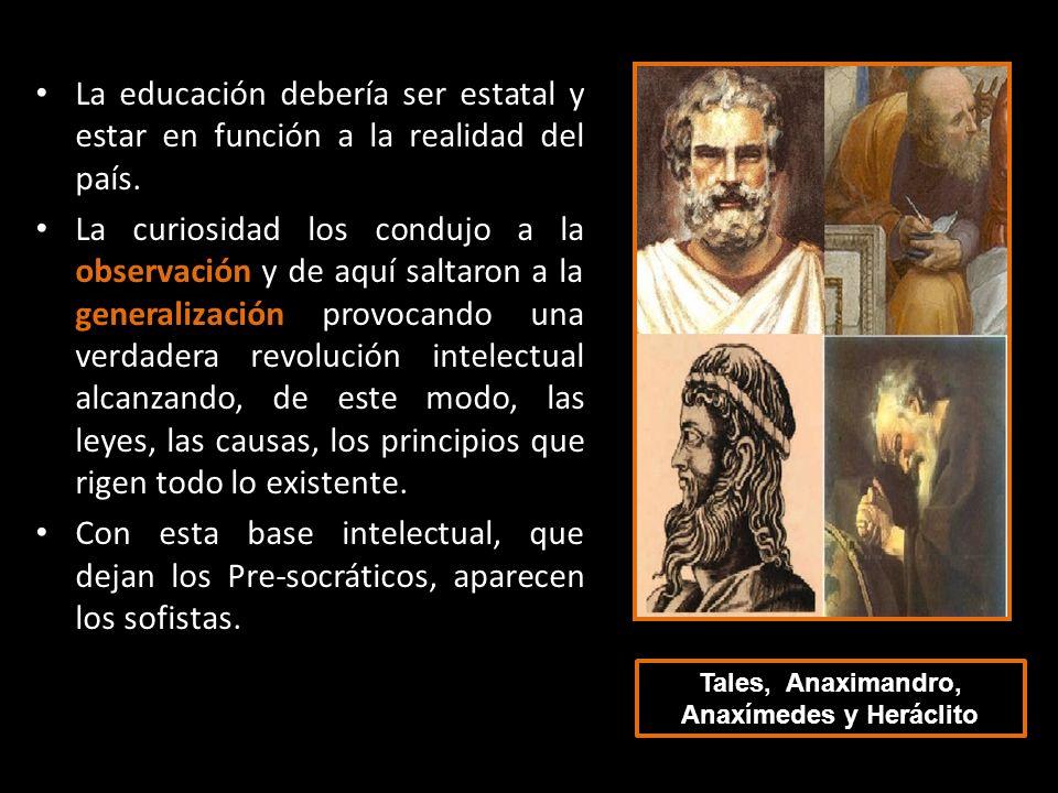 La educación debería ser estatal y estar en función a la realidad del país. La curiosidad los condujo a la observación y de aquí saltaron a la general