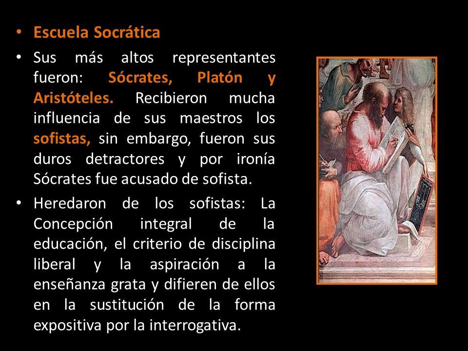 Escuela Socrática Sus más altos representantes fueron: Sócrates, Platón y Aristóteles. Recibieron mucha influencia de sus maestros los sofistas, sin e