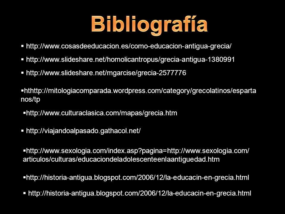 http://www.cosasdeeducacion.es/como-educacion-antigua-grecia/ http://www.slideshare.net/homolicantropus/grecia-antigua-1380991 http://www.slideshare.n