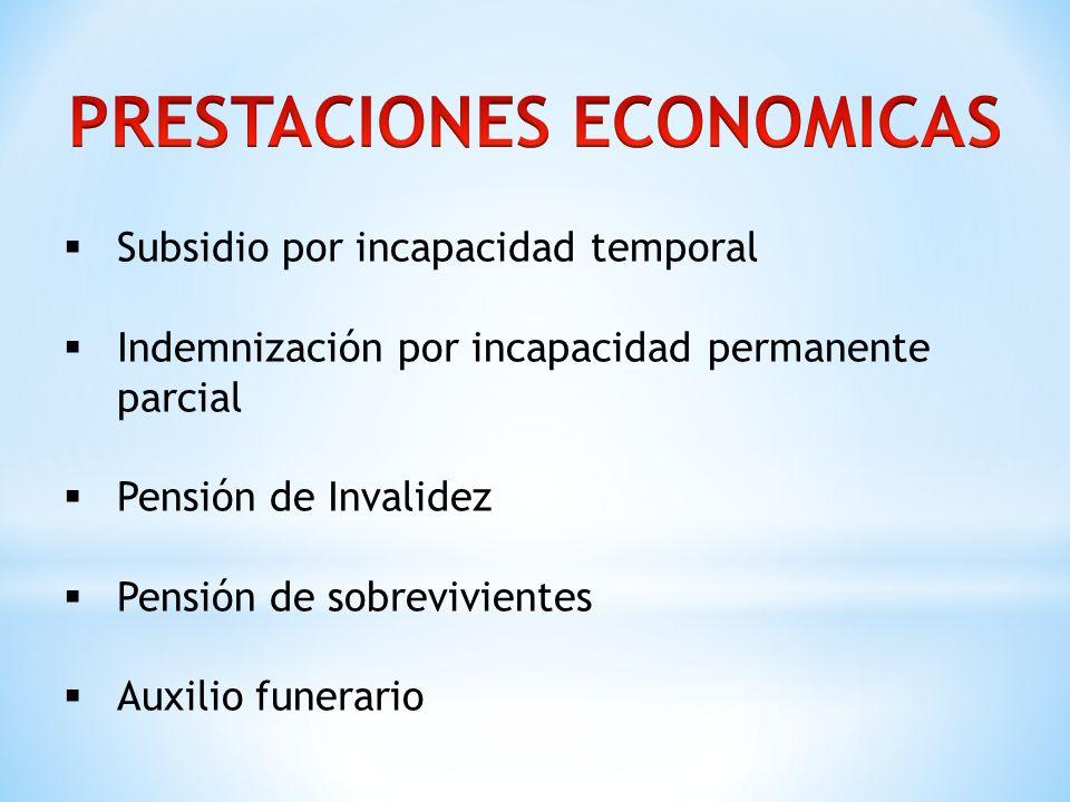 Subsidio por incapacidad temporal Indemnización por incapacidad permanente parcial Pensión de Invalidez Pensión de sobrevivientes Auxilio funerario