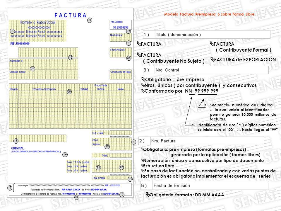 02 01 03 04 05 15 07 08 06 09 10 11 12 13 14 16 17 18 FACTURA Obligatorio… pre-impreso Nros.