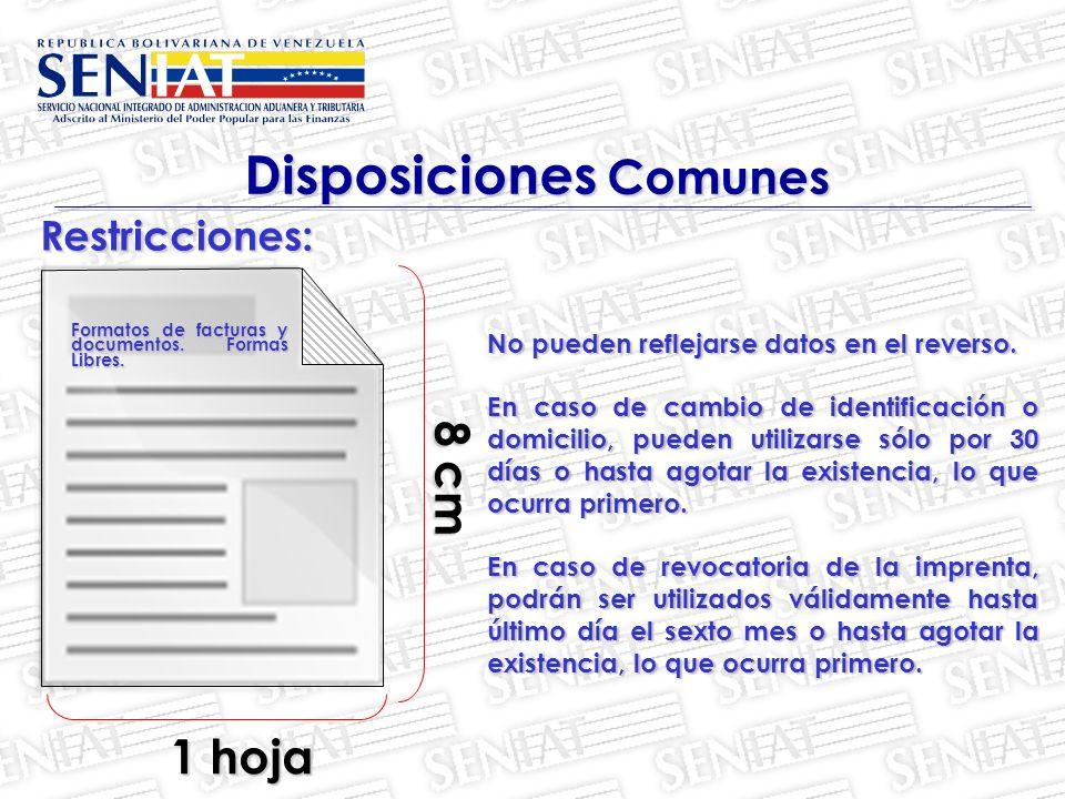 Restricciones: Disposiciones Comunes 8 cm 8 cm No pueden reflejarse datos en el reverso.