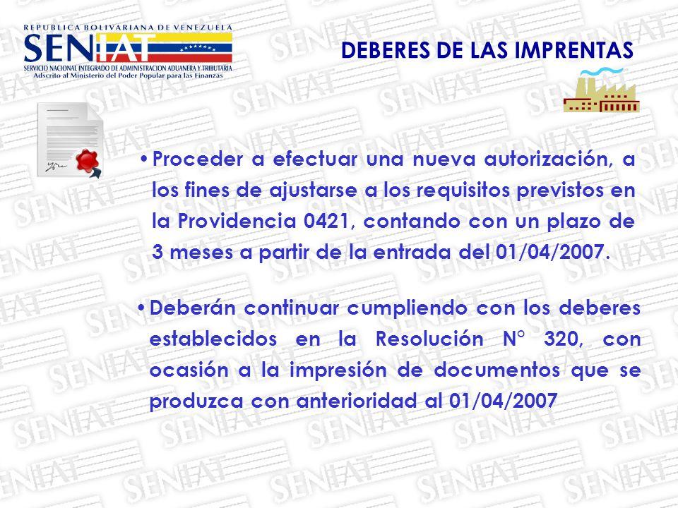 Proceder a efectuar una nueva autorización, a los fines de ajustarse a los requisitos previstos en la Providencia 0421, contando con un plazo de 3 meses a partir de la entrada del 01/04/2007.