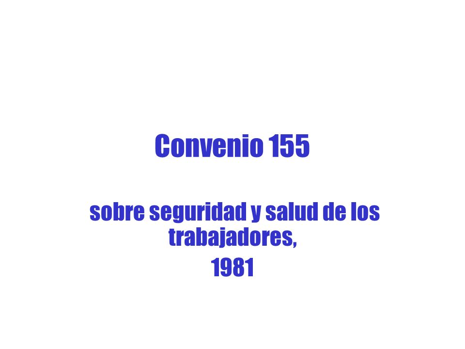 Convenio 155 sobre seguridad y salud de los trabajadores, 1981