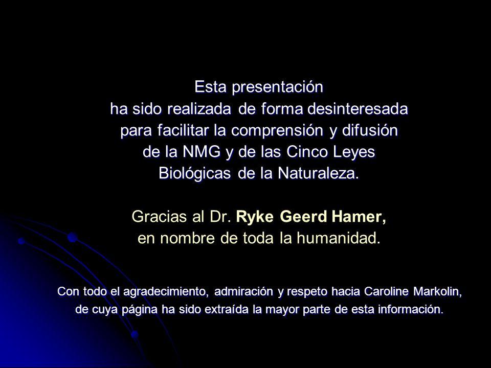 Esta presentación ha sido realizada de forma desinteresada para facilitar la comprensión y difusión de la NMG y de las Cinco Leyes Biológicas de la Naturaleza.