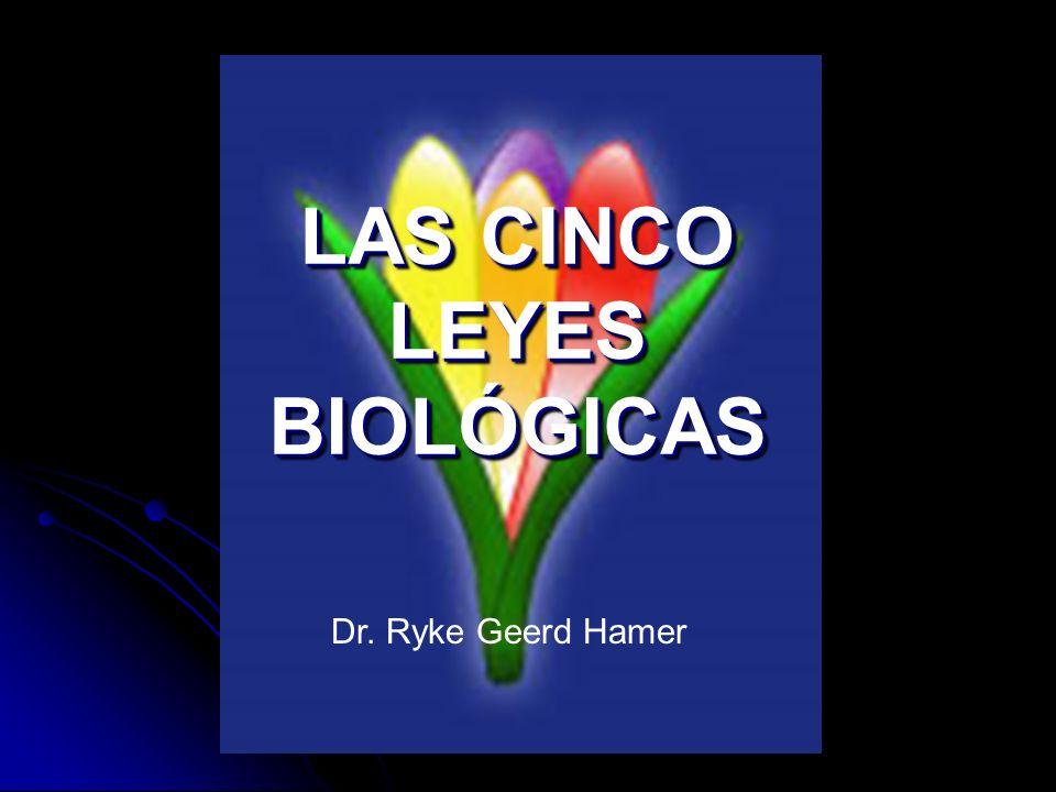 LAS CINCO LEYES BIOLÓGICAS Dr. Ryke Geerd Hamer