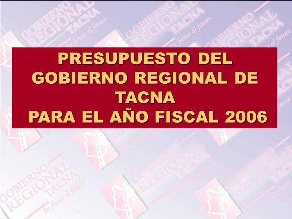 PRESUPUESTO DEL GOBIERNO REGIONAL DE TACNA PARA EL AÑO FISCAL 2006 PARA EL AÑO FISCAL 2006