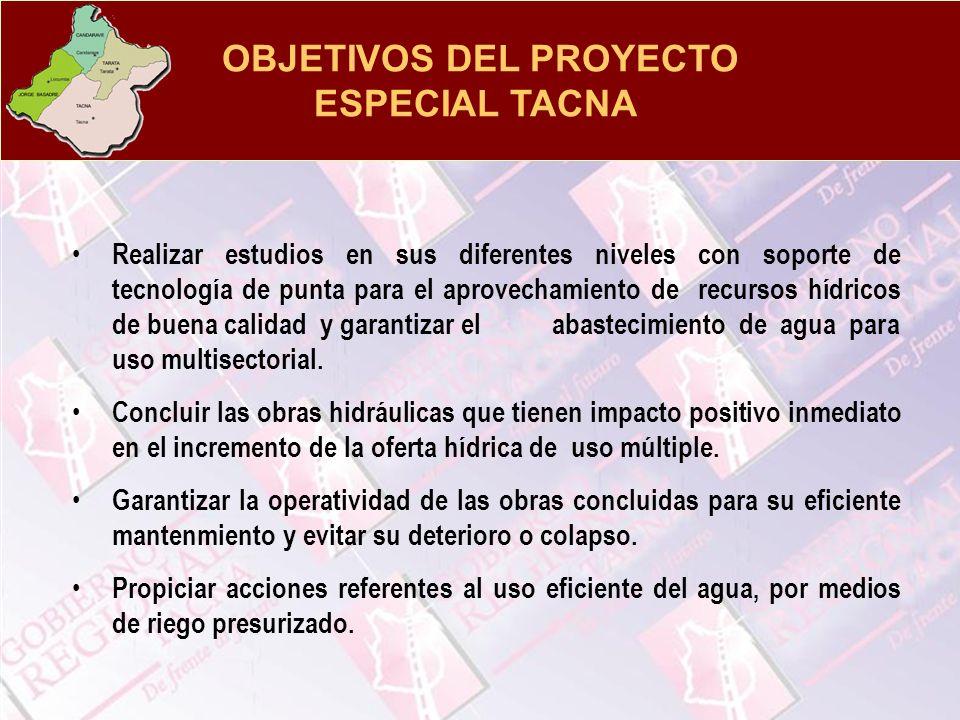 OBJETIVOS DEL PROYECTO ESPECIAL TACNA Realizar estudios en sus diferentes niveles con soporte de tecnología de punta para el aprovechamiento de recurs