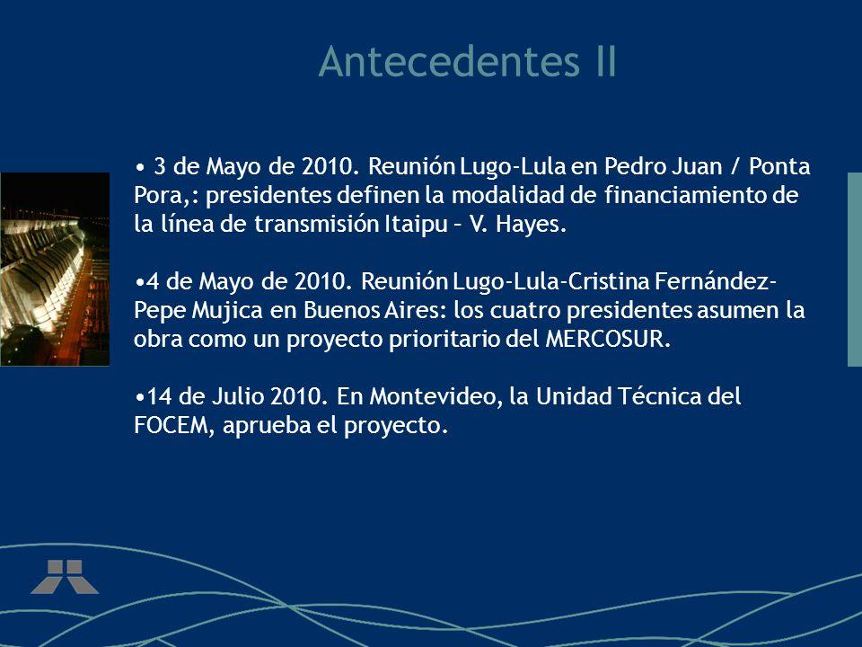 Antecedentes II 3 de Mayo de 2010. Reunión Lugo-Lula en Pedro Juan / Ponta Pora,: presidentes definen la modalidad de financiamiento de la línea de tr