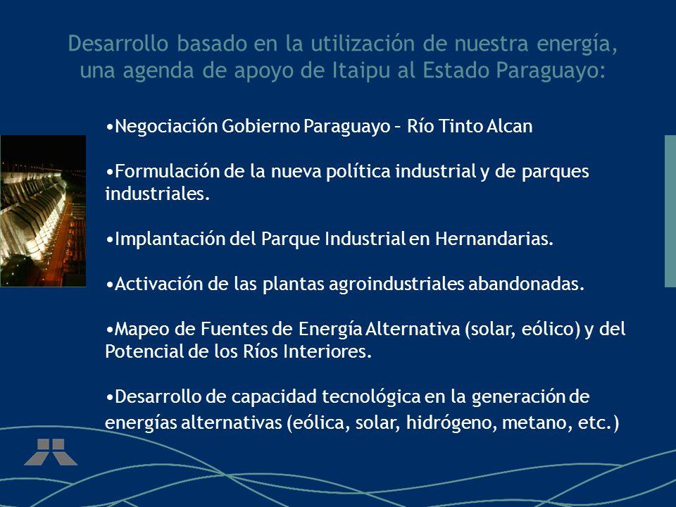 Desarrollo basado en la utilización de nuestra energía, una agenda de apoyo de Itaipu al Estado Paraguayo: Negociación Gobierno Paraguayo – Río Tinto