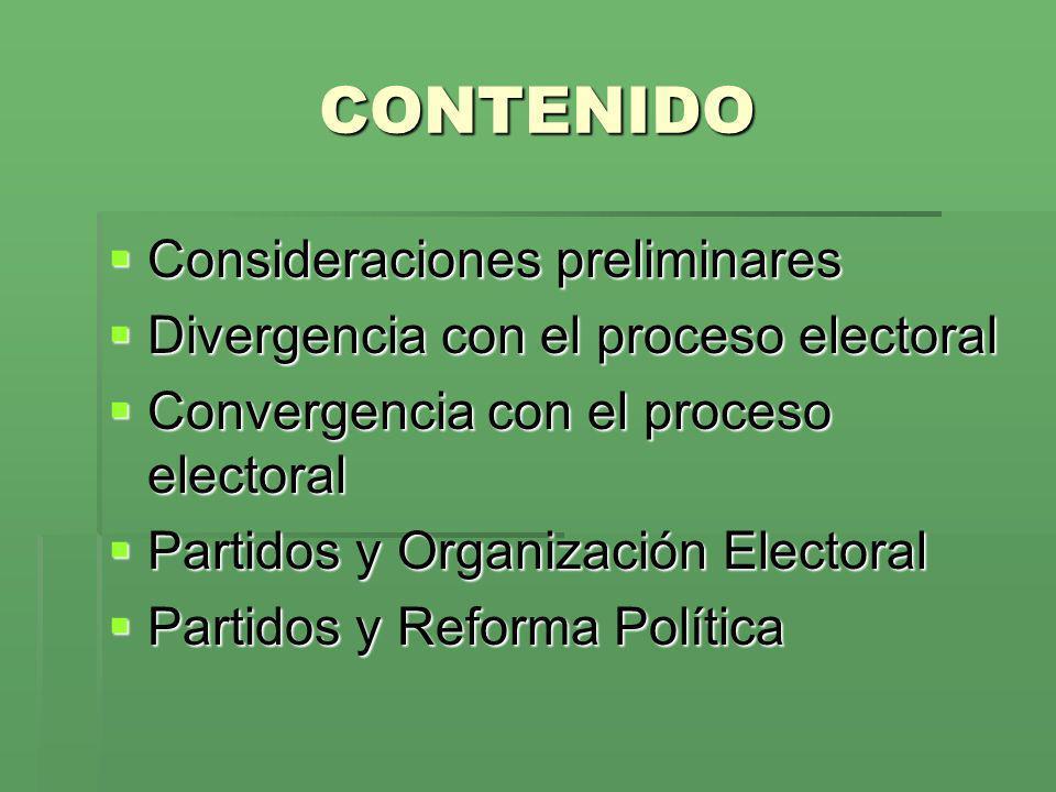 CONTENIDO Consideraciones preliminares Consideraciones preliminares Divergencia con el proceso electoral Divergencia con el proceso electoral Converge