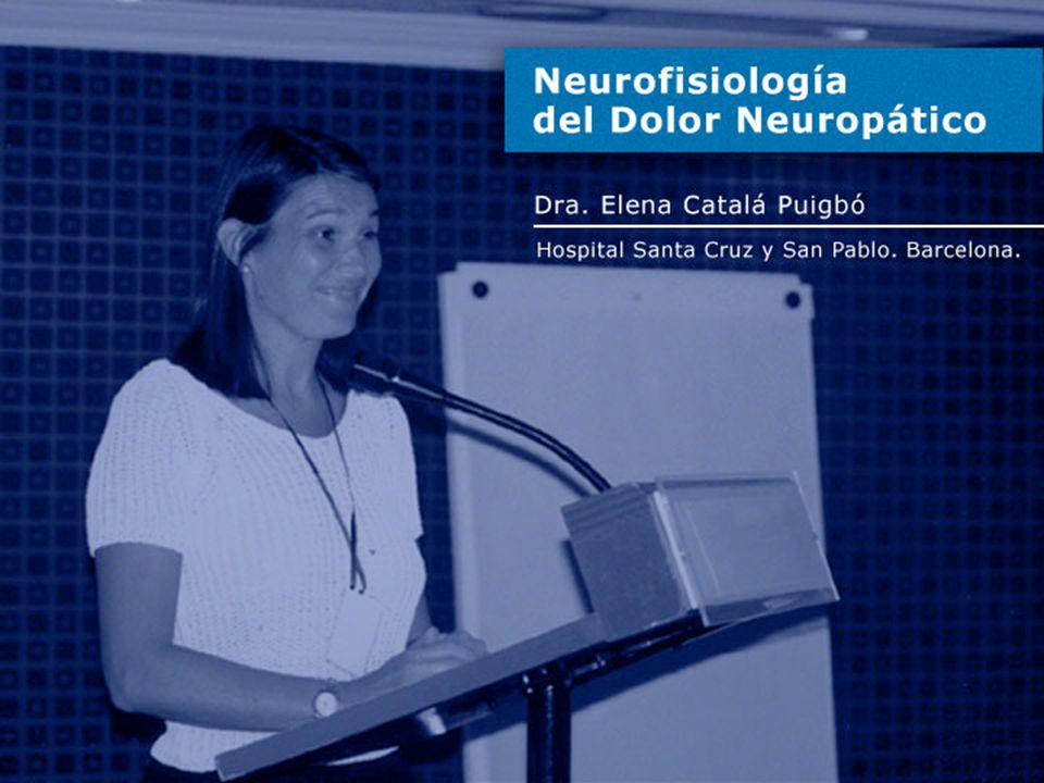 DOLOR NEUROPÁTICO Dolor que aparece tras una lesión o disfunción del sistema nervioso central o periférico.