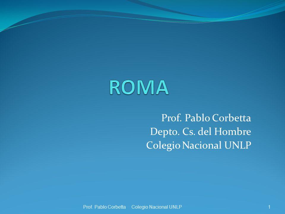 Prof. Pablo Corbetta Depto. Cs. del Hombre Colegio Nacional UNLP 1Prof. Pablo Corbetta Colegio Nacional UNLP
