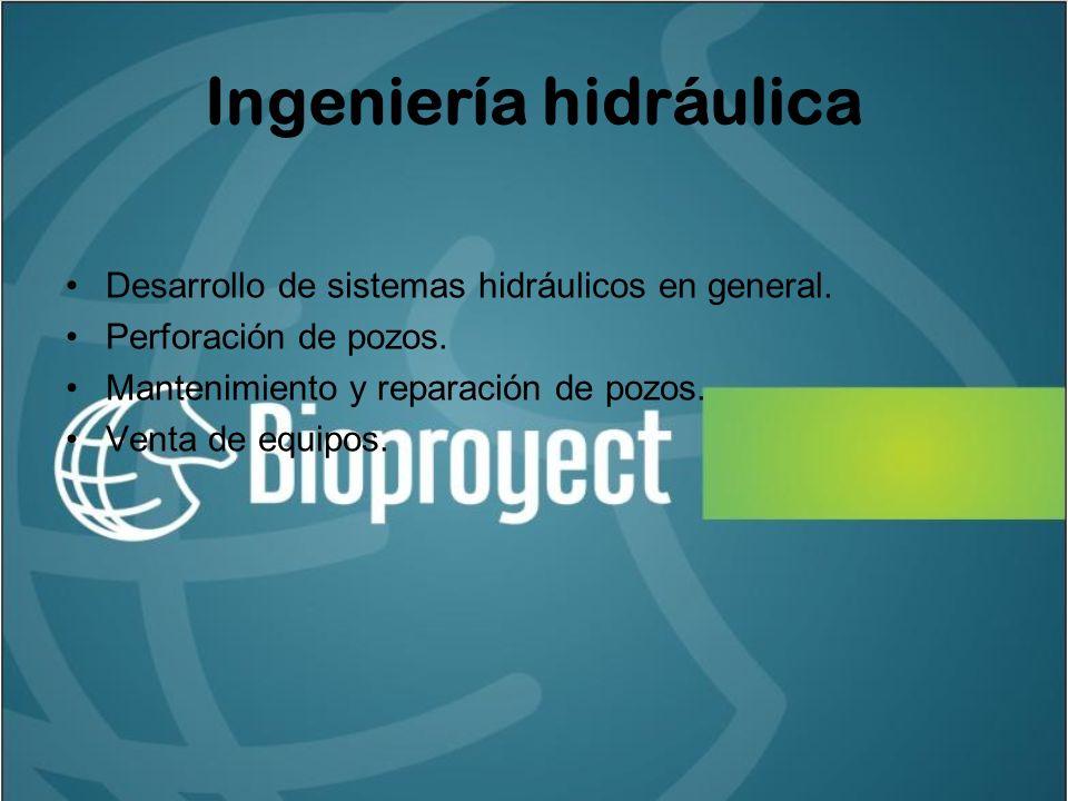 Ingeniería hidráulica Desarrollo de sistemas hidráulicos en general.
