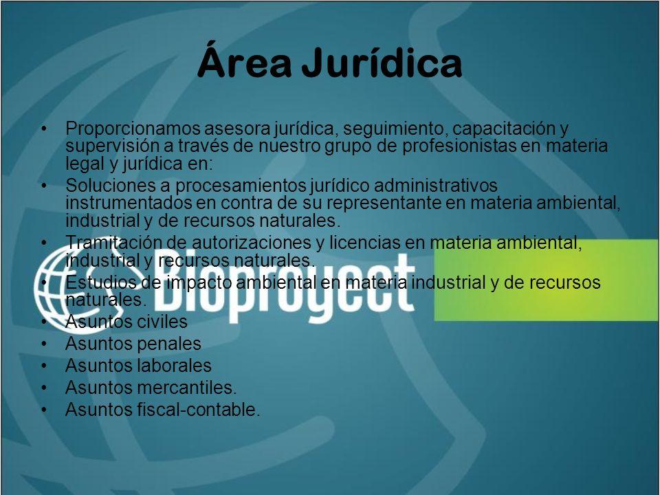 Área Jurídica Proporcionamos asesora jurídica, seguimiento, capacitación y supervisión a través de nuestro grupo de profesionistas en materia legal y jurídica en: Soluciones a procesamientos jurídico administrativos instrumentados en contra de su representante en materia ambiental, industrial y de recursos naturales.