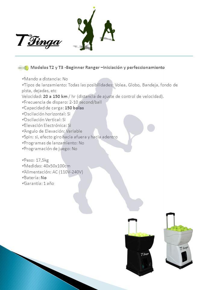 Modelos T2 y T3 -Beginner Ranger –Iniciación y perfeccionamiento Mando a distancia: No Tipos de lanzamiento: Todas las posibilidades: Volea, Globo, Ba
