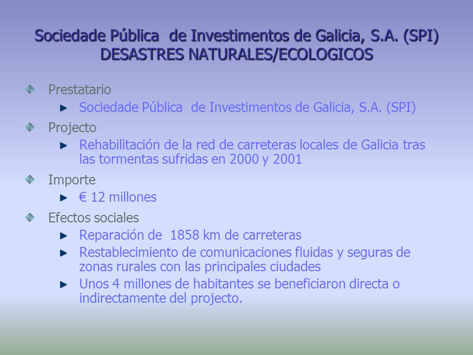Sociedade Pública de Investimentos de Galicia, S.A. (SPI) DESASTRES NATURALES/ECOLOGICOS Prestatario Sociedade Pública de Investimentos de Galicia, S.