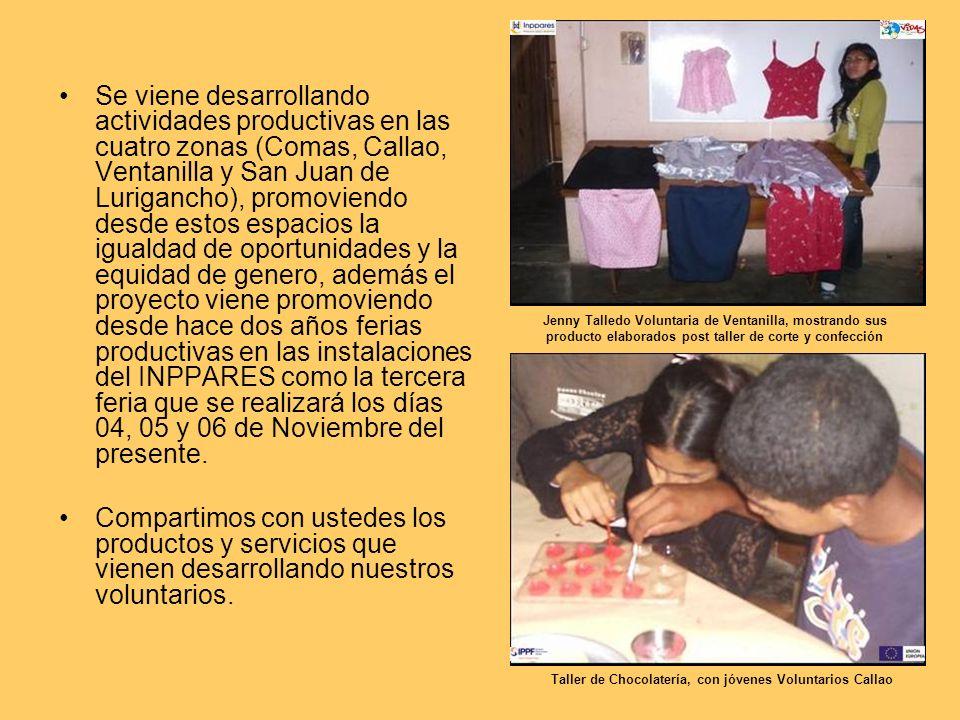 Se viene desarrollando actividades productivas en las cuatro zonas (Comas, Callao, Ventanilla y San Juan de Lurigancho), promoviendo desde estos espac