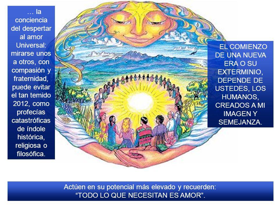 … es tiempo de mirar en el interior de cada uno y volver sus ojos al Creador, tomar la responsabilidad por todas las acciones cometidas: Hacia sí mism