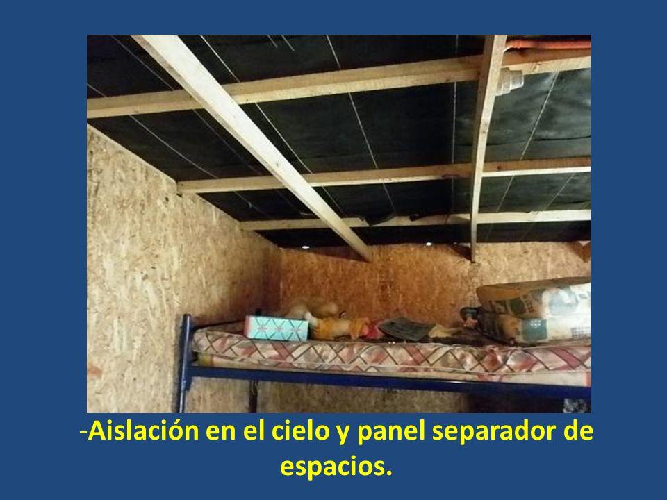 -Aislación en el cielo y panel separador de espacios.