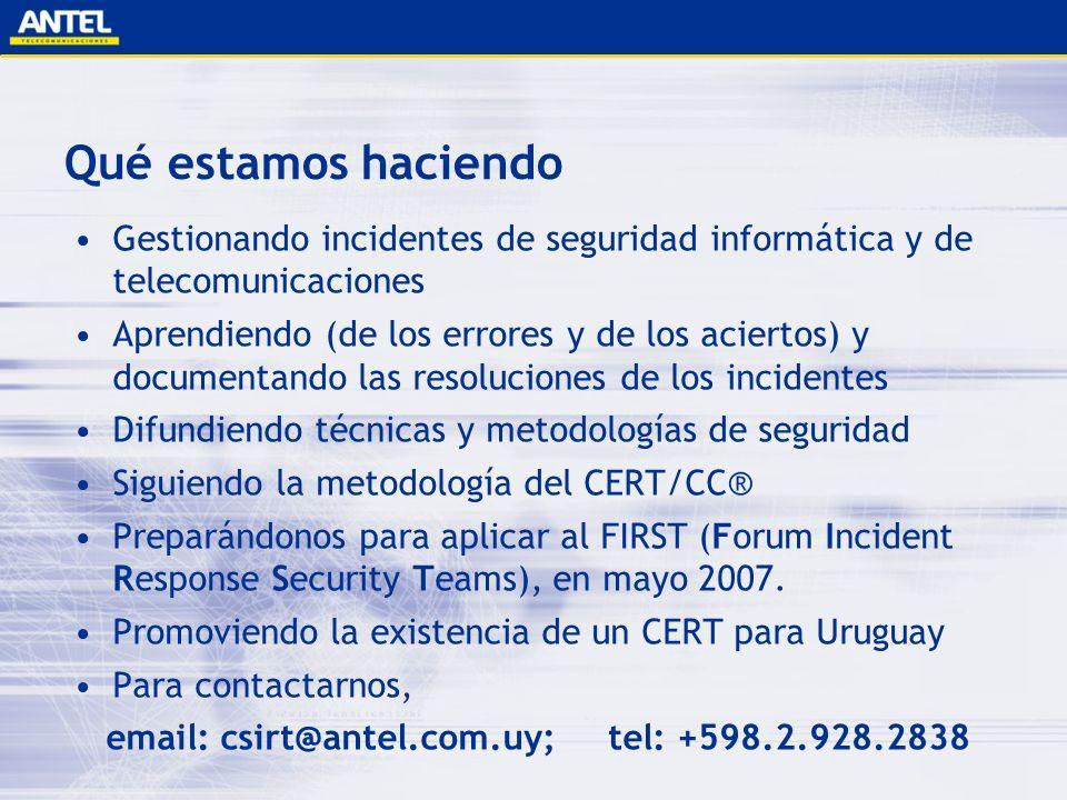 Qué estamos haciendo Gestionando incidentes de seguridad informática y de telecomunicaciones Aprendiendo (de los errores y de los aciertos) y document