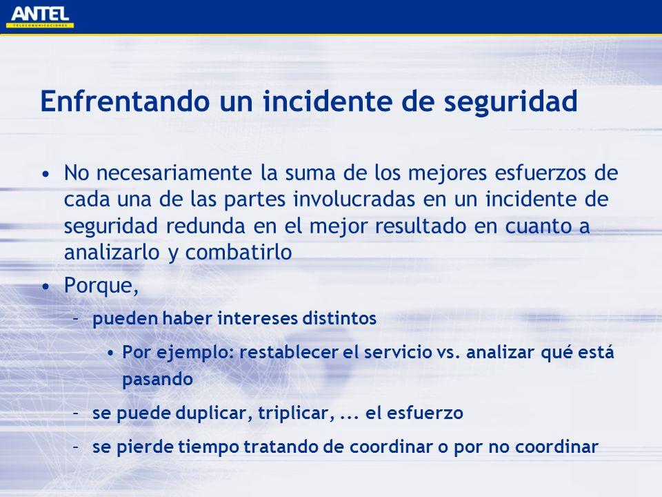 Enfrentando un incidente de seguridad No necesariamente la suma de los mejores esfuerzos de cada una de las partes involucradas en un incidente de seg