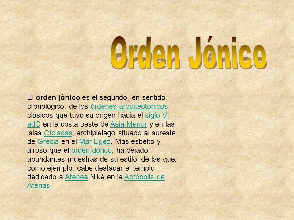 El orden jónico es el segundo, en sentido cronológico, de los órdenes arquitectónicos clásicos que tuvo su origen hacia el siglo VI adC en la costa oe