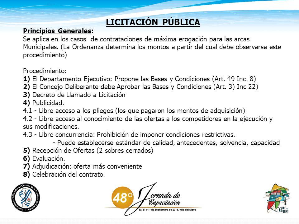 LICITACIÓN PÚBLICA Principios Generales: Se aplica en los casos de contrataciones de máxima erogación para las arcas Municipales.
