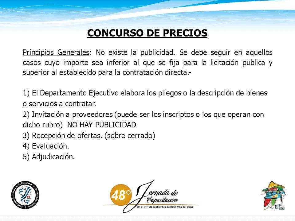 CONCURSO DE PRECIOS Principios Generales: No existe la publicidad.