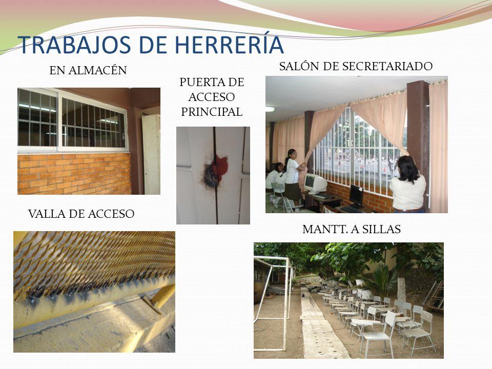 TRABAJOS DE HERRERÍA SALÓN DE SECRETARIADO EN ALMACÉN VALLA DE ACCESO MANTT.