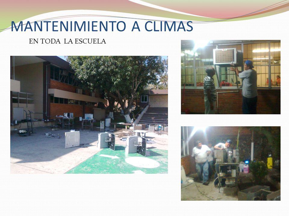 MANTENIMIENTO A CLIMAS EN TODA LA ESCUELA